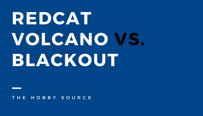 Redcat Volcano vs. Blackout – (Which One Is Better?)