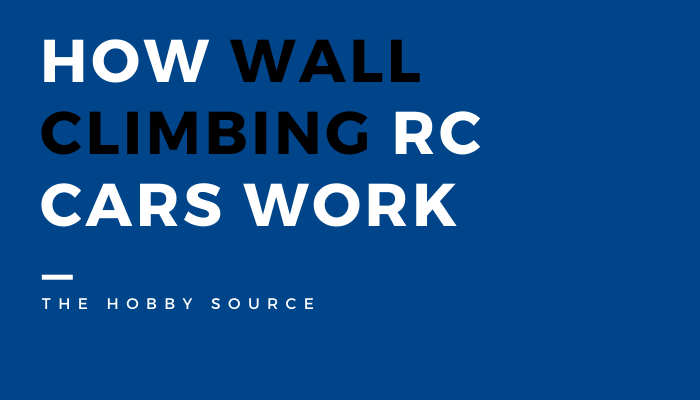 How Wall Climbing RC Cars Work (Official Guide) – 2021 In-Depth